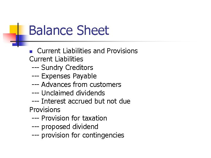Balance Sheet Current Liabilities and Provisions Current Liabilities --- Sundry Creditors --- Expenses Payable