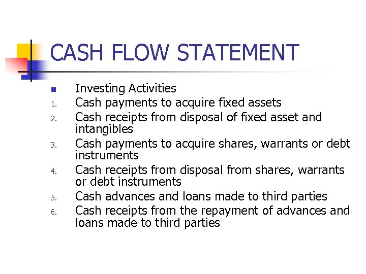 CASH FLOW STATEMENT n 1. 2. 3. 4. 5. 6. Investing Activities Cash payments