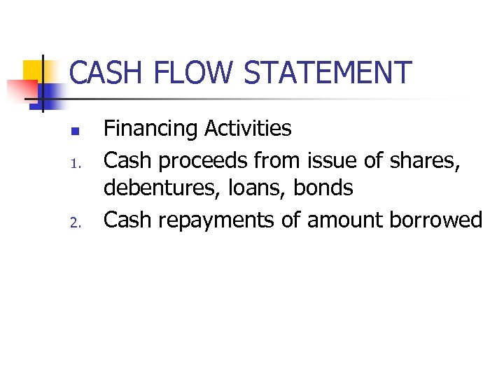 CASH FLOW STATEMENT n 1. 2. Financing Activities Cash proceeds from issue of shares,