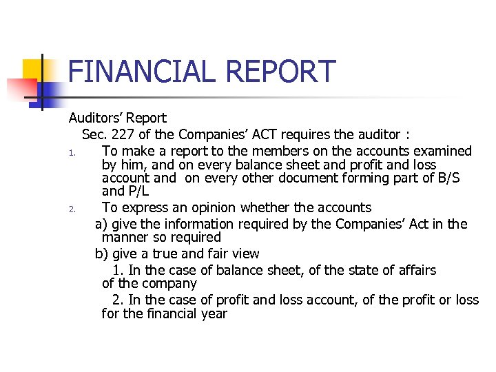 FINANCIAL REPORT Auditors' Report Sec. 227 of the Companies' ACT requires the auditor :