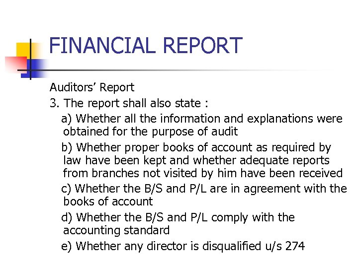 FINANCIAL REPORT Auditors' Report 3. The report shall also state : a) Whether all