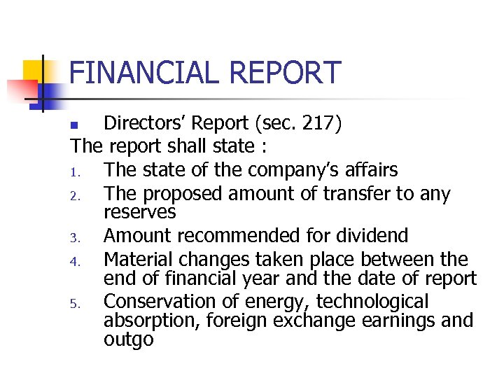 FINANCIAL REPORT Directors' Report (sec. 217) The report shall state : 1. The state