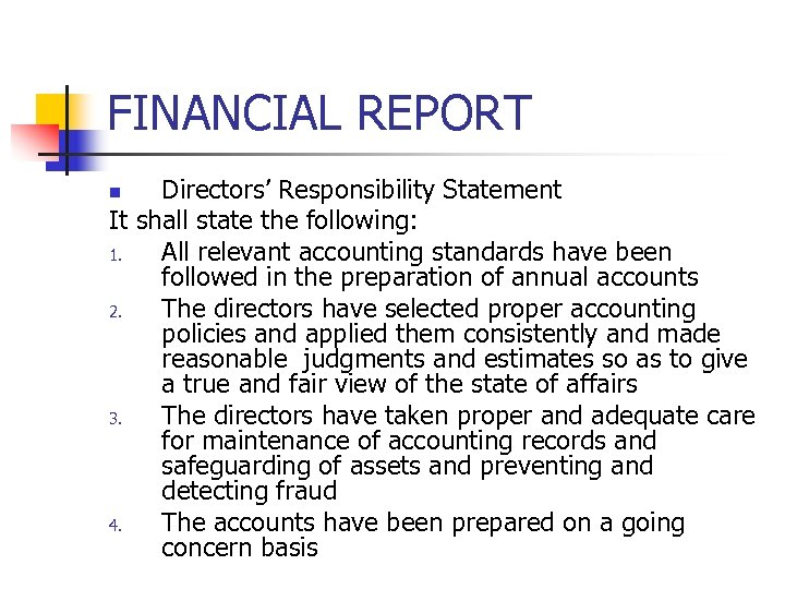 FINANCIAL REPORT Directors' Responsibility Statement It shall state the following: 1. All relevant accounting