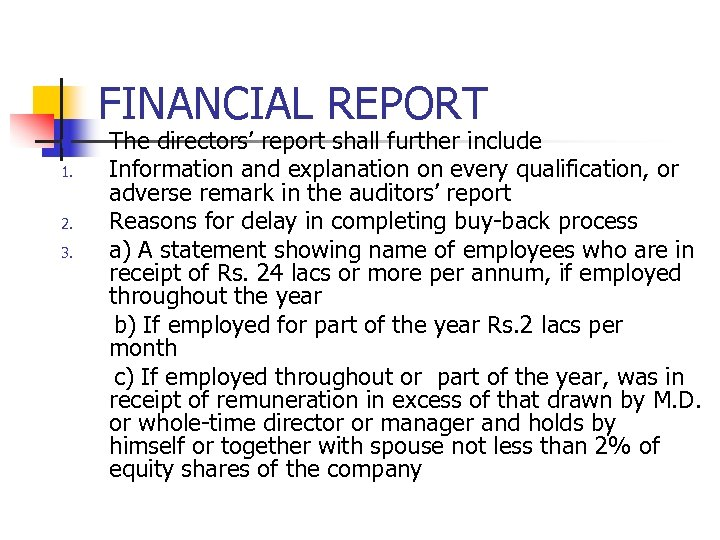 FINANCIAL REPORT n 1. 2. 3. The directors' report shall further include Information and