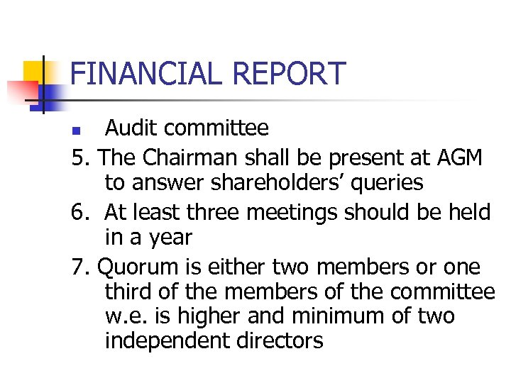 FINANCIAL REPORT Audit committee 5. The Chairman shall be present at AGM to answer