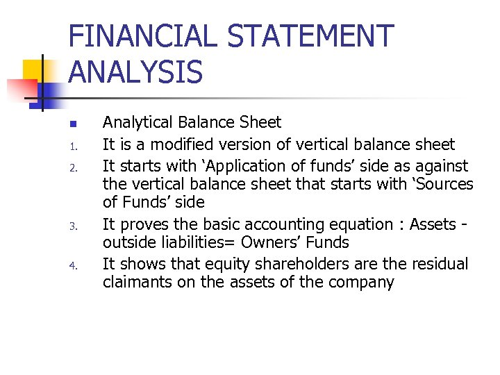 FINANCIAL STATEMENT ANALYSIS n 1. 2. 3. 4. Analytical Balance Sheet It is a