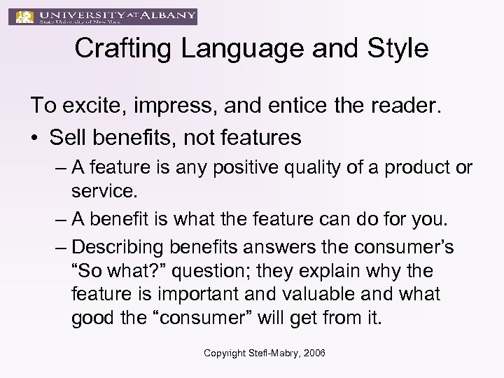 Crafting Language and Style To excite, impress, and entice the reader. • Sell benefits,
