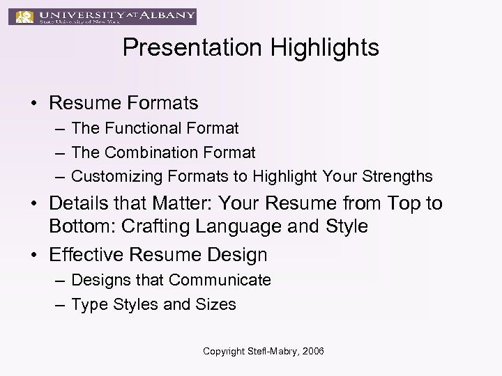 Presentation Highlights • Resume Formats – The Functional Format – The Combination Format –