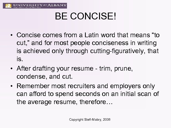 "BE CONCISE! • Concise comes from a Latin word that means ""to cut, """