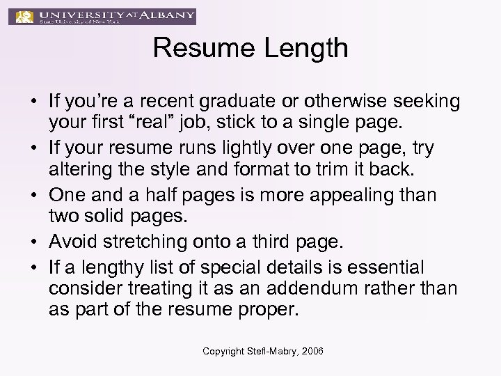 "Resume Length • If you're a recent graduate or otherwise seeking your first ""real"""
