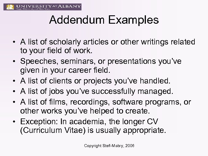 Addendum Examples • A list of scholarly articles or other writings related to your