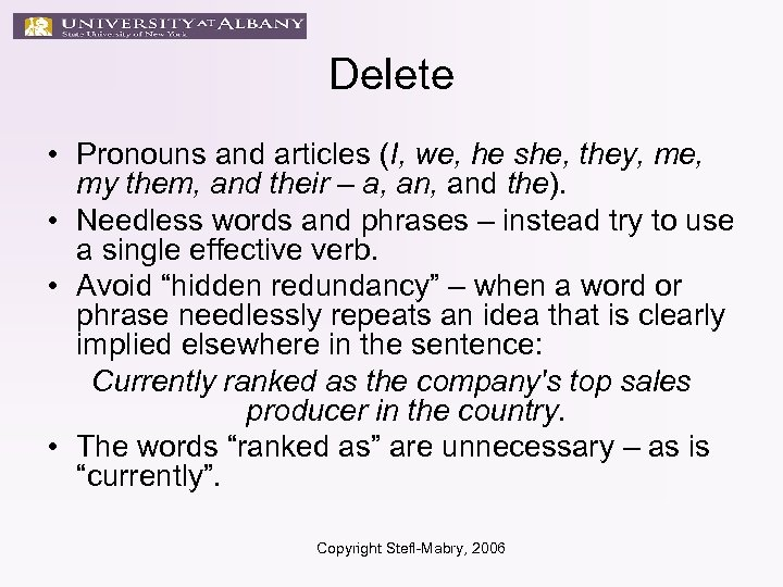 Delete • Pronouns and articles (I, we, he she, they, me, my them, and