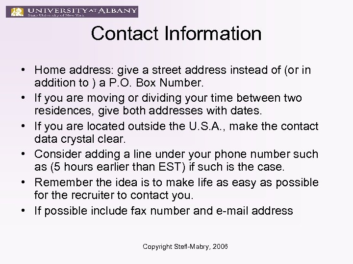 Contact Information • Home address: give a street address instead of (or in addition
