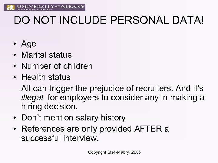 DO NOT INCLUDE PERSONAL DATA! • • Age Marital status Number of children Health