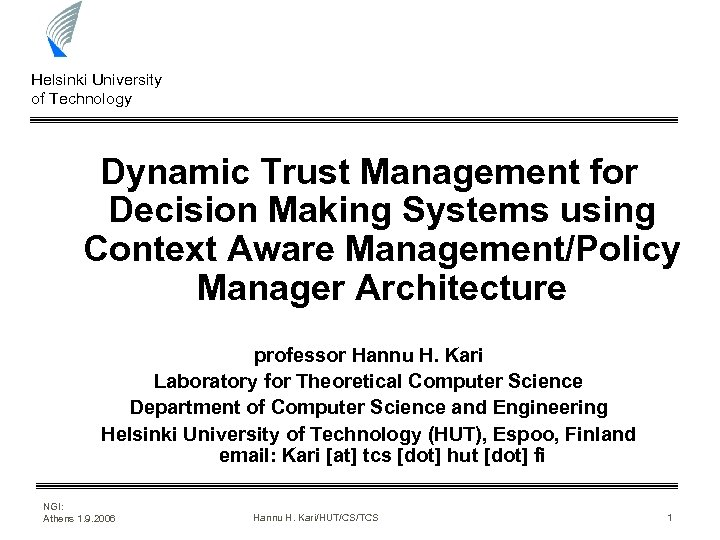 Helsinki University of Technology Dynamic Trust Management for Decision Making Systems using Context Aware