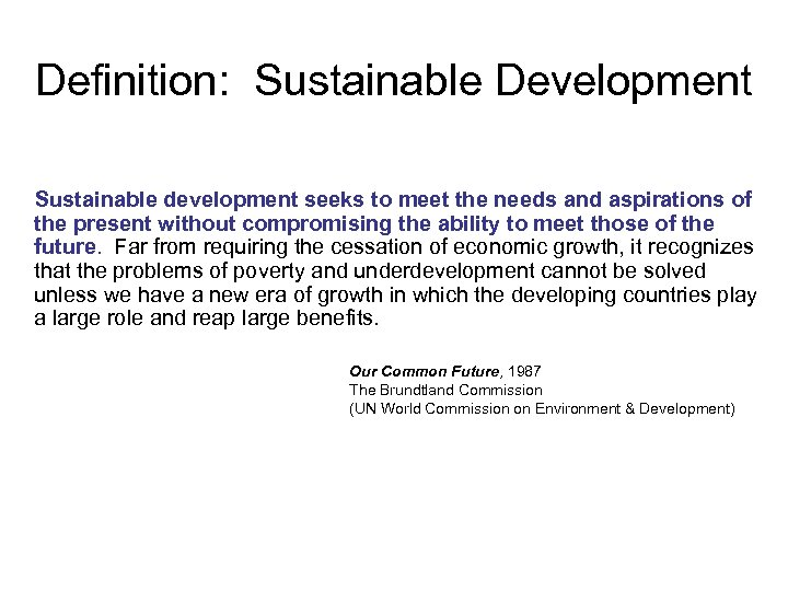 Definition: Sustainable Development Sustainable development seeks to meet the needs and aspirations of the