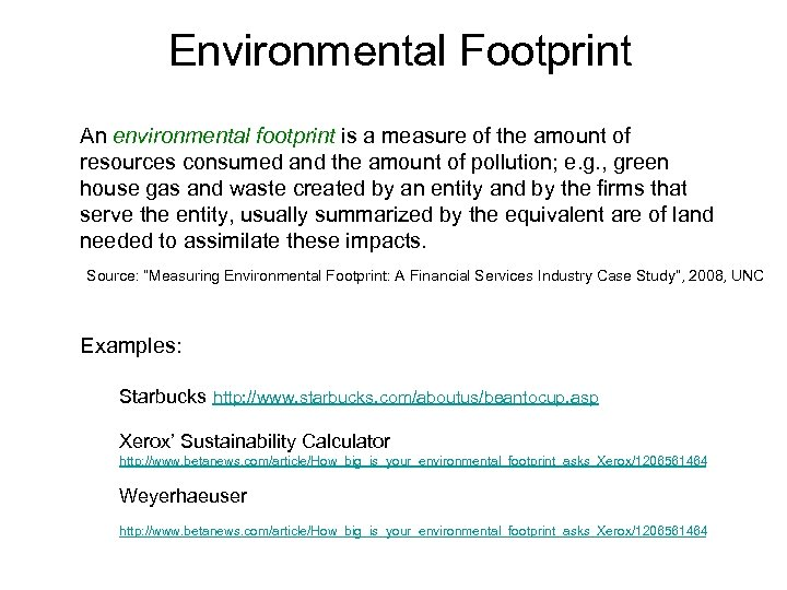 Environmental Footprint An environmental footprint is a measure of the amount of resources consumed