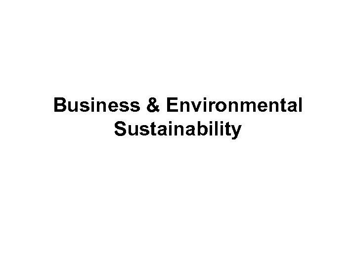 Business & Environmental Sustainability