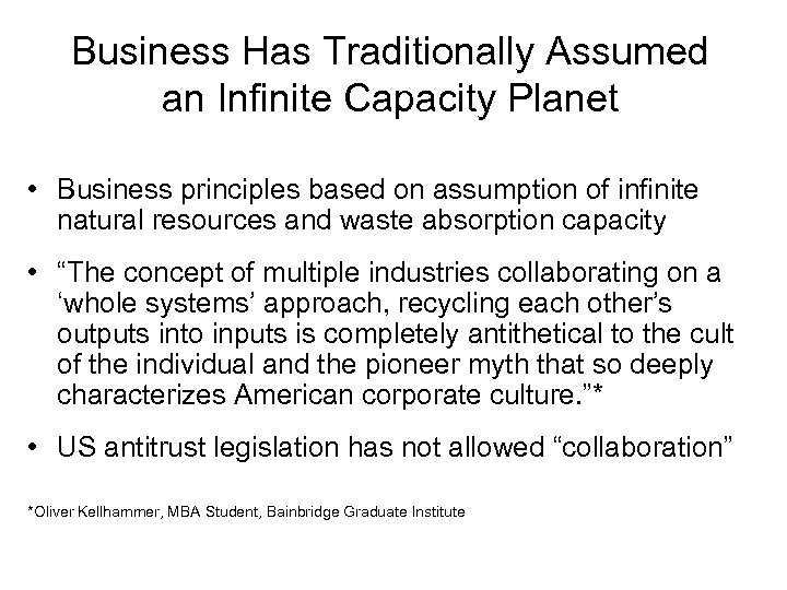 Business Has Traditionally Assumed an Infinite Capacity Planet • Business principles based on assumption