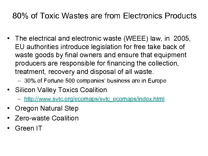 80% of Toxic Wastes are from Electronics Products • The electrical and electronic waste