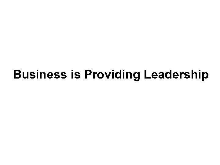 Business is Providing Leadership