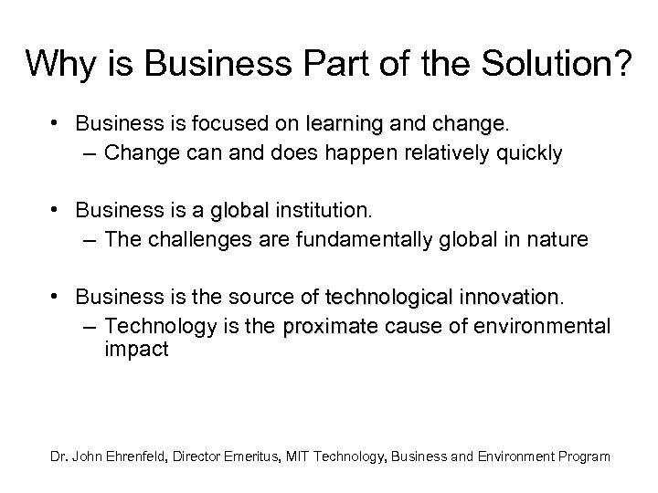 Why is Business Part of the Solution? • Business is focused on learning and