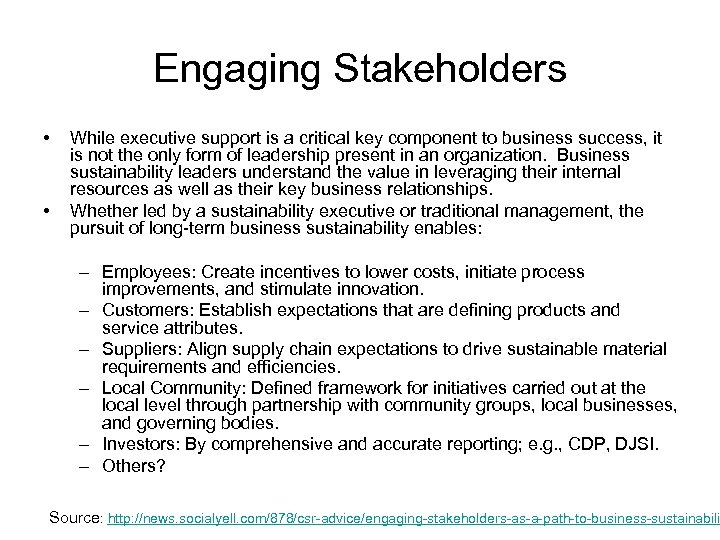 Engaging Stakeholders • • While executive support is a critical key component to business