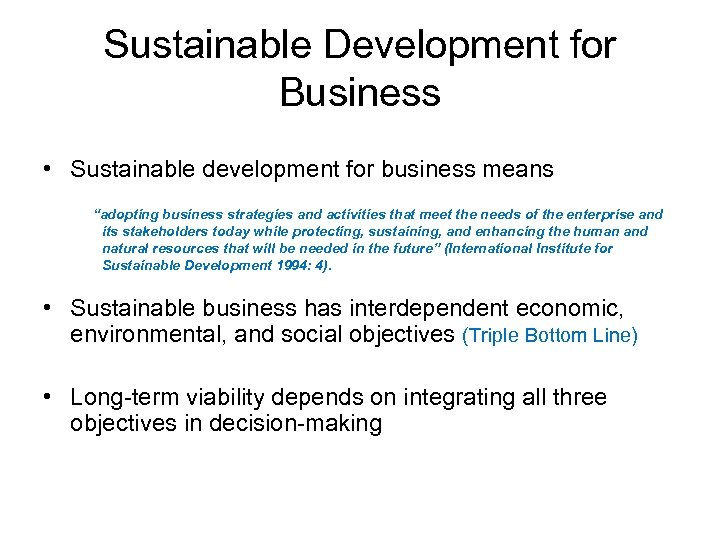 """Sustainable Development for Business • Sustainable development for business means """"adopting business strategies and"""