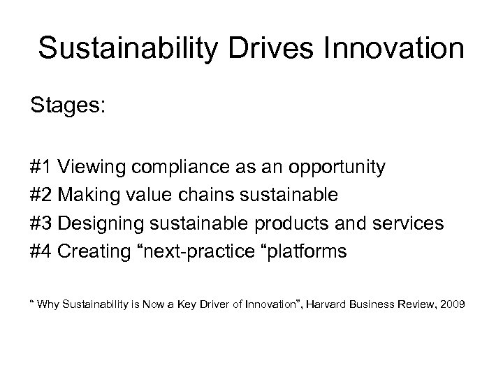 Sustainability Drives Innovation Stages: #1 Viewing compliance as an opportunity #2 Making value chains