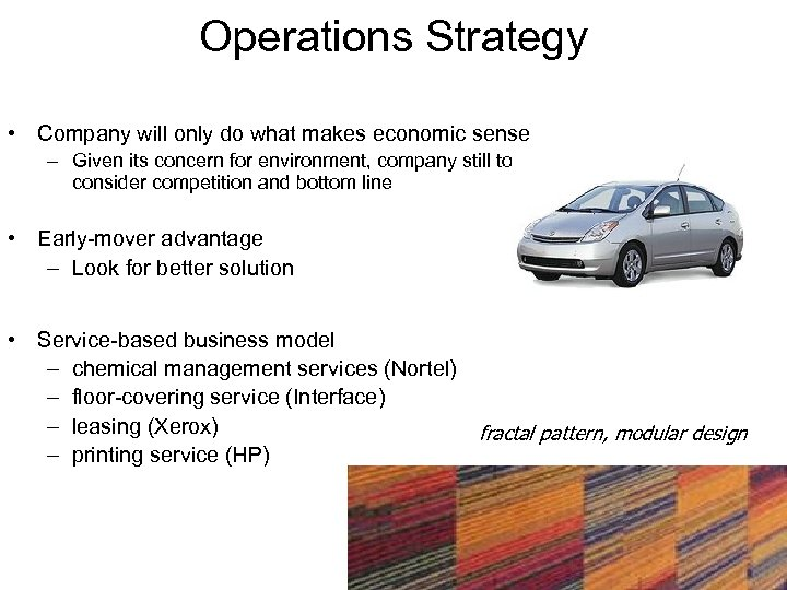 Operations Strategy • Company will only do what makes economic sense – Given its