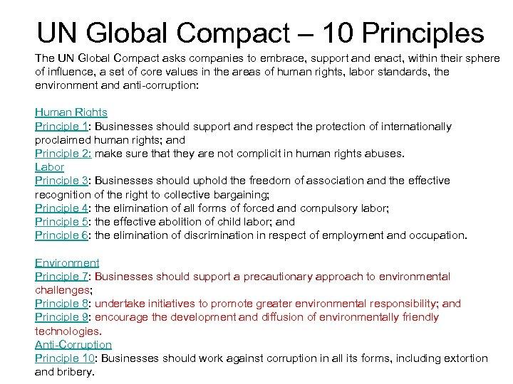 UN Global Compact – 10 Principles The UN Global Compact asks companies to embrace,