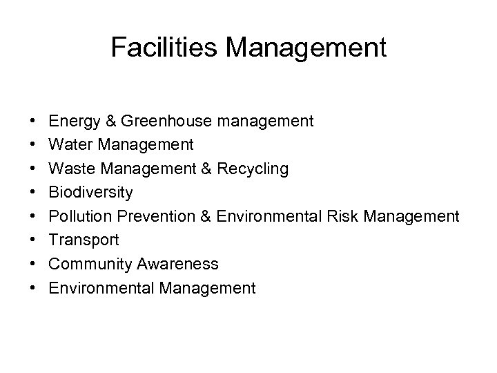 Facilities Management • • Energy & Greenhouse management Water Management Waste Management & Recycling