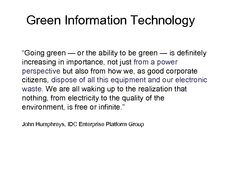 """Green Information Technology • """"Going green — or the ability to be green —"""