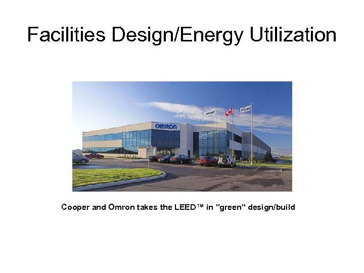 Facilities Design/Energy Utilization Cooper and Omron takes the LEED™ in