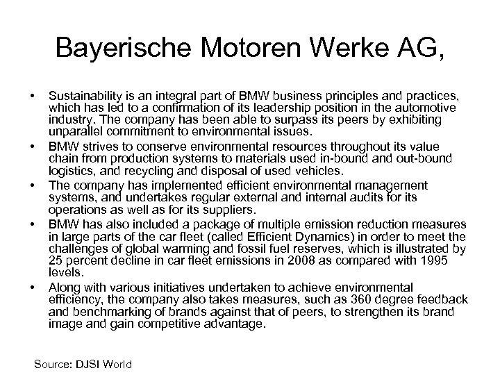 Bayerische Motoren Werke AG, • • • Sustainability is an integral part of BMW