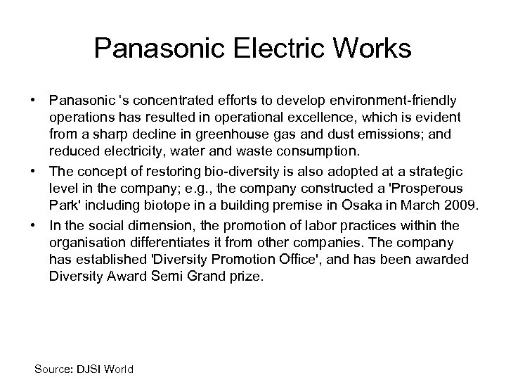 Panasonic Electric Works • Panasonic 's concentrated efforts to develop environment-friendly operations has resulted