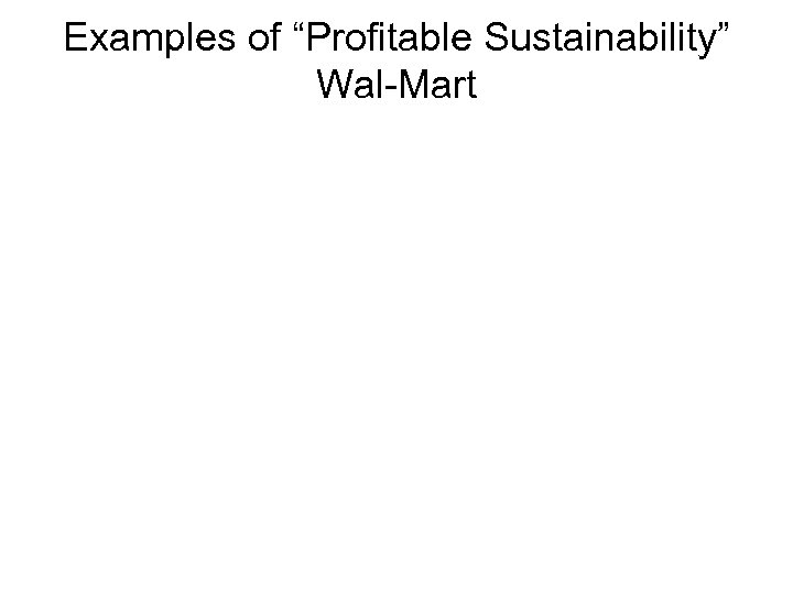 """Examples of """"Profitable Sustainability"""" Wal-Mart"""