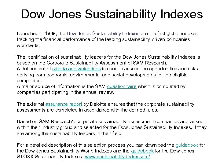 Dow Jones Sustainability Indexes Launched in 1999, the Dow Jones Sustainability Indexes are the