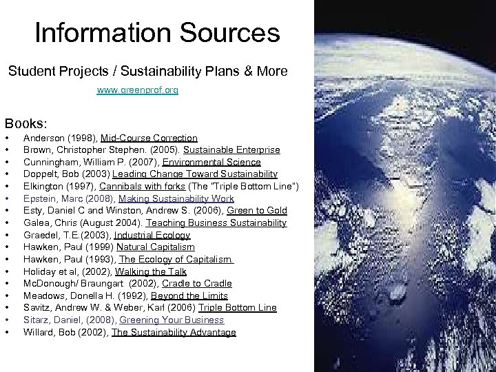 Information Sources Student Projects / Sustainability Plans & More www. greenprof. org Books: •