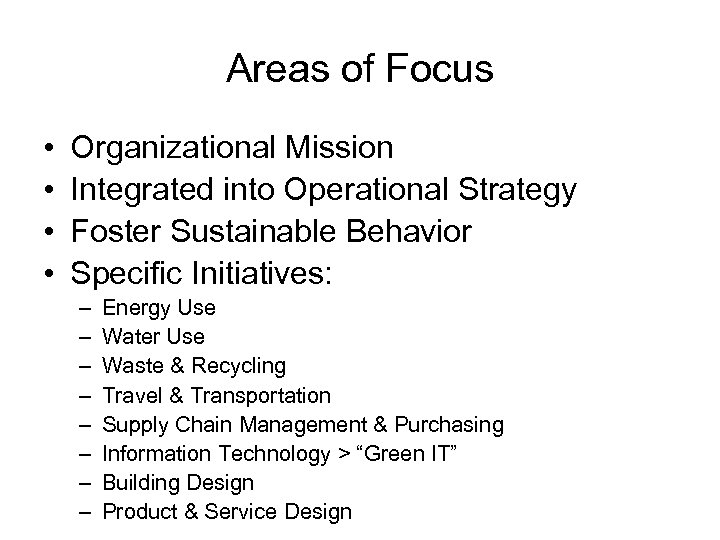Areas of Focus • • Organizational Mission Integrated into Operational Strategy Foster Sustainable Behavior