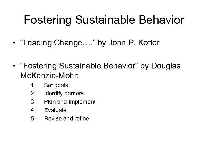 """Fostering Sustainable Behavior • """"Leading Change…. """" by John P. Kotter • """"Fostering Sustainable"""
