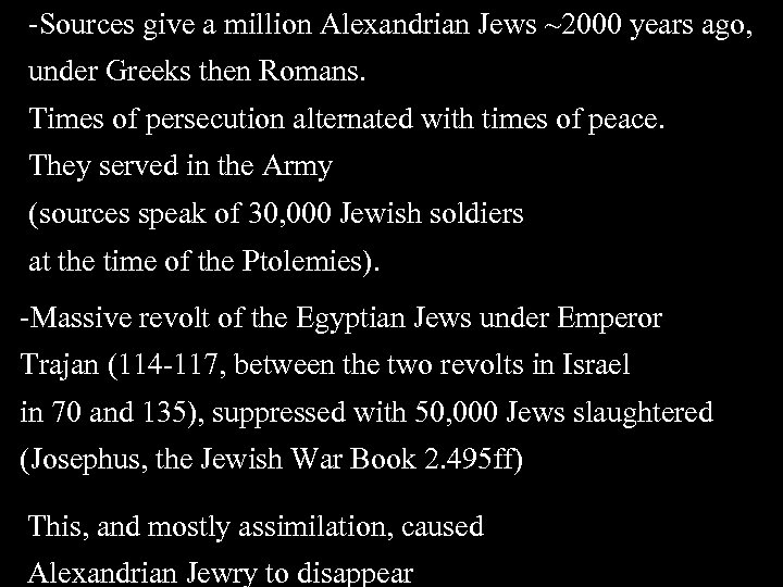 -Sources give a million Alexandrian Jews ~2000 years ago, under Greeks then Romans. Times