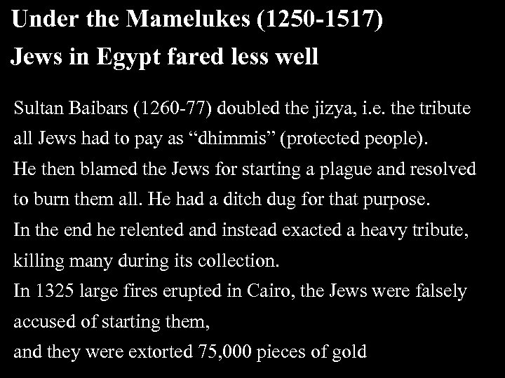 Under the Mamelukes (1250 -1517) Jews in Egypt fared less well Sultan Baibars (1260