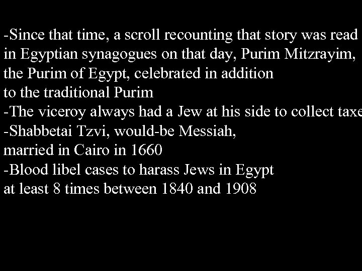 -Since that time, a scroll recounting that story was read in Egyptian synagogues on