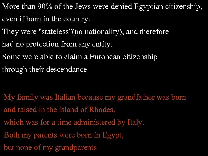 More than 90% of the Jews were denied Egyptian citizenship, even if born in