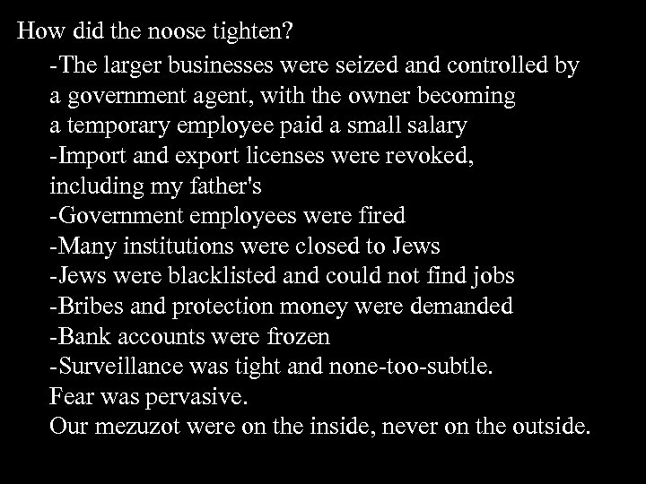 How did the noose tighten? -The larger businesses were seized and controlled by a