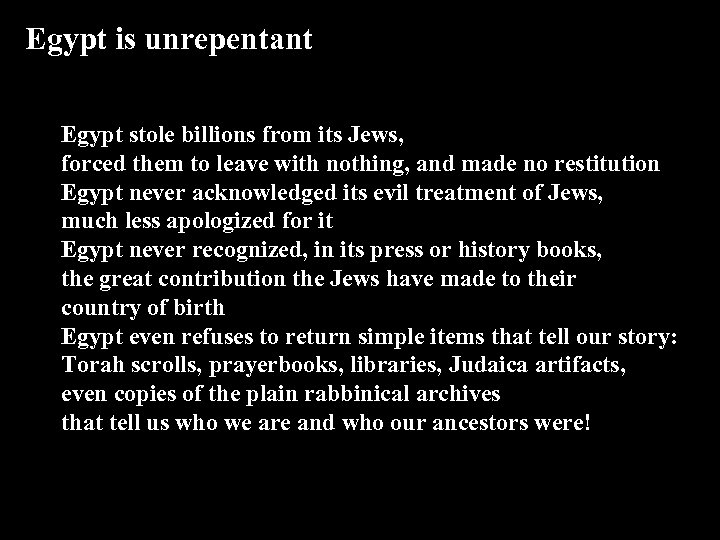 Egypt is unrepentant Egypt stole billions from its Jews, forced them to leave with