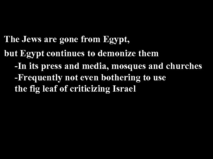 The Jews are gone from Egypt, but Egypt continues to demonize them -In its