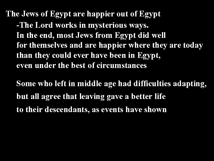 The Jews of Egypt are happier out of Egypt -The Lord works in mysterious
