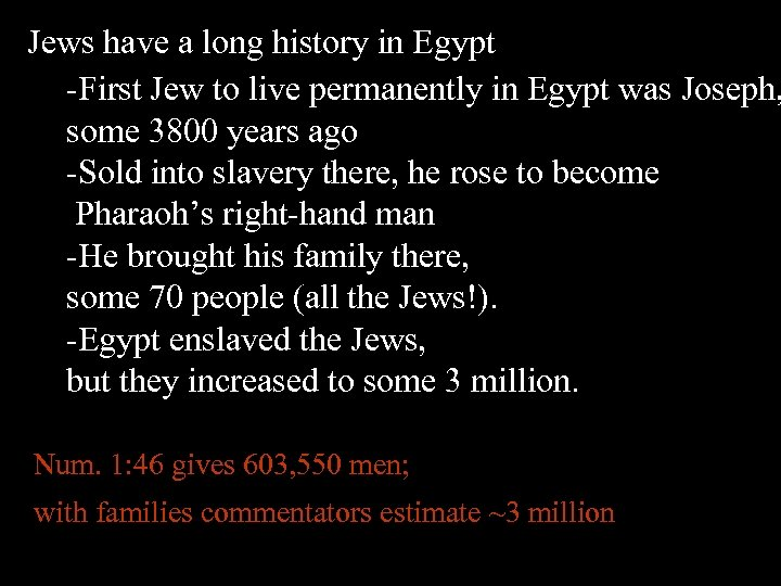 Jews have a long history in Egypt -First Jew to live permanently in Egypt